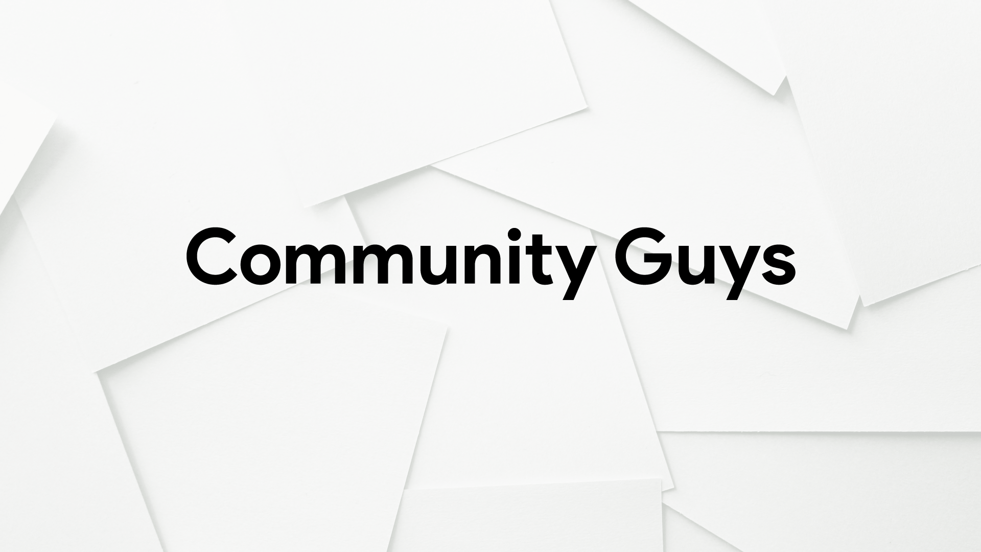 Community Guys – New Section