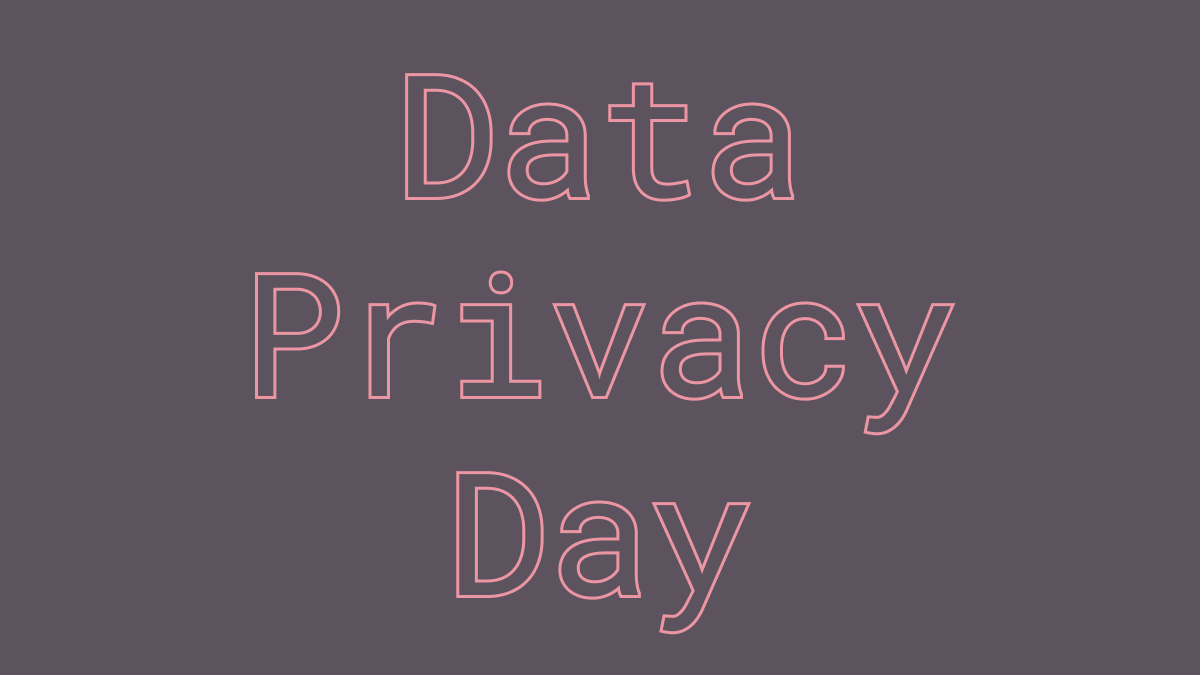 #DataPrivacyDay – What Do I Use?
