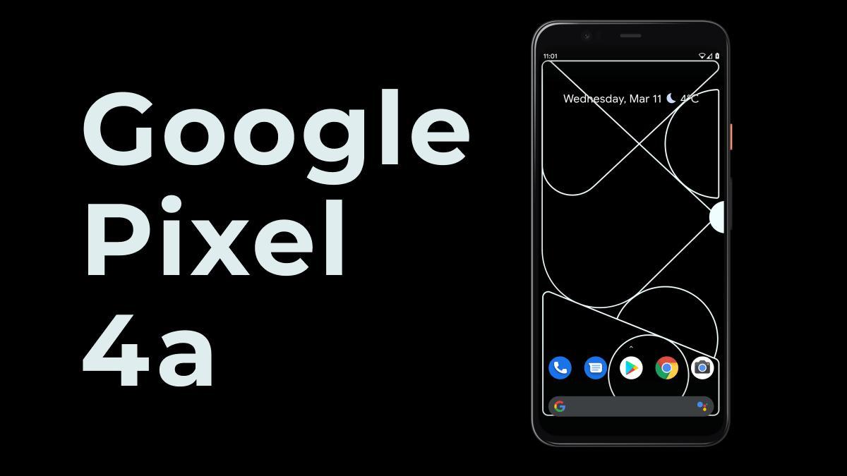 Google Pixel 4a For $349 Undercutting iPhone SE