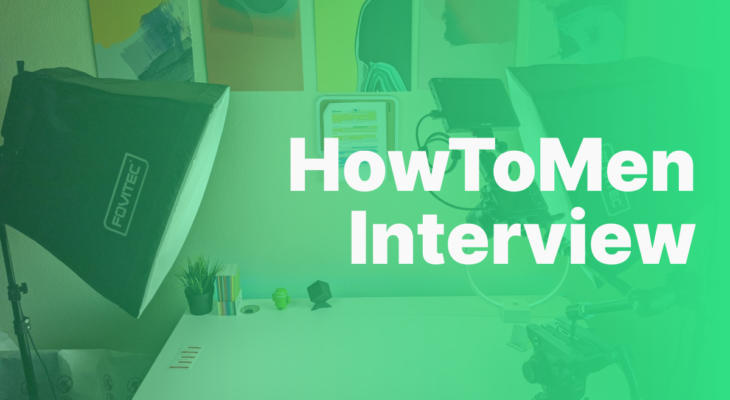How To: HowToMen – Creator Interview