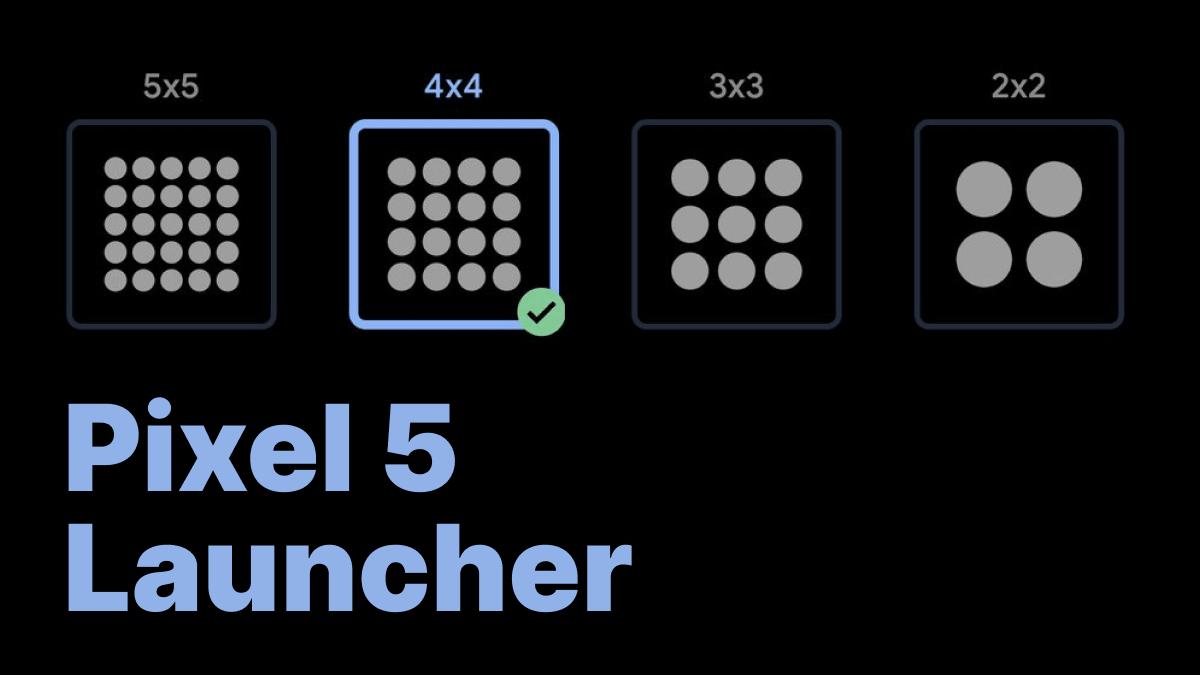 New Pixel Launcher From Pixel 5