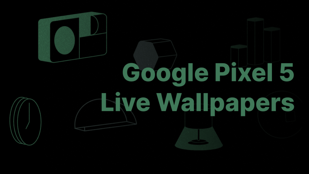 Pixel 5 Live Wallpapers – Everything You Need To Know