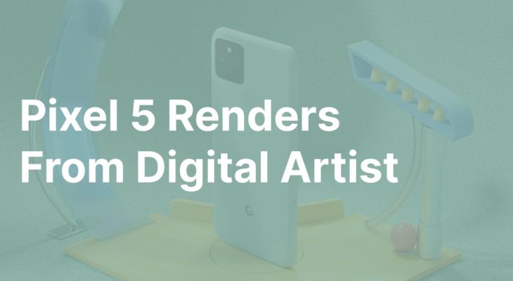 Digital Artist Creates Better Pixel 5 Renders Than Google