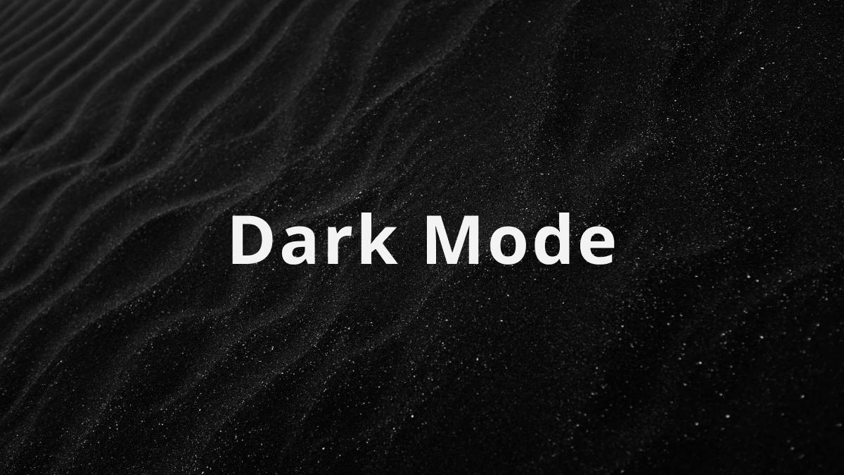 Dark Mode Is Here