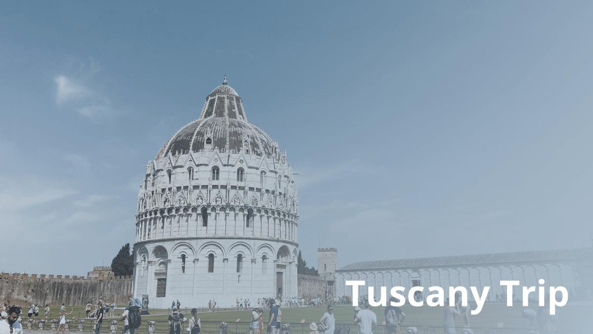 Summer Trip To Tuscany, Italy